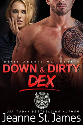 Down & Dirty: Dex (Dirty Angels MC Book 8)