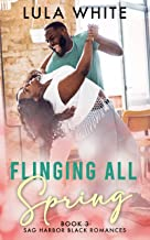 Flinging All Spring: Book Three of Sag Harbor Black Romances