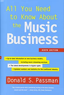 How To Make It in the New Music Business: Practical Tips on Building a Loyal Following and Making a Living as a Musician The Realist's Guide to a Successful Music Career All You Need to Know About the Music Business: Ninth Edition