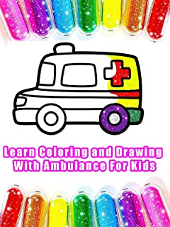 Learn Coloring and Drawing With Ambulance For Kids