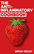 The Anti-Inflammatory Cookbook: 50 Recipes to Reverse Inflammation and Heal Your Body