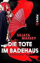 Die Tote im Badehaus: Kriminalroman (Ein Fall für Rei Shimura 1) (German Edition)