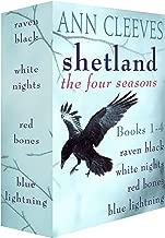 Shetland: The Four Seasons: Books 1-4: Raven Black, White Nights, Red Bones, and Blue Lightning (Shetland Island Mysteries)