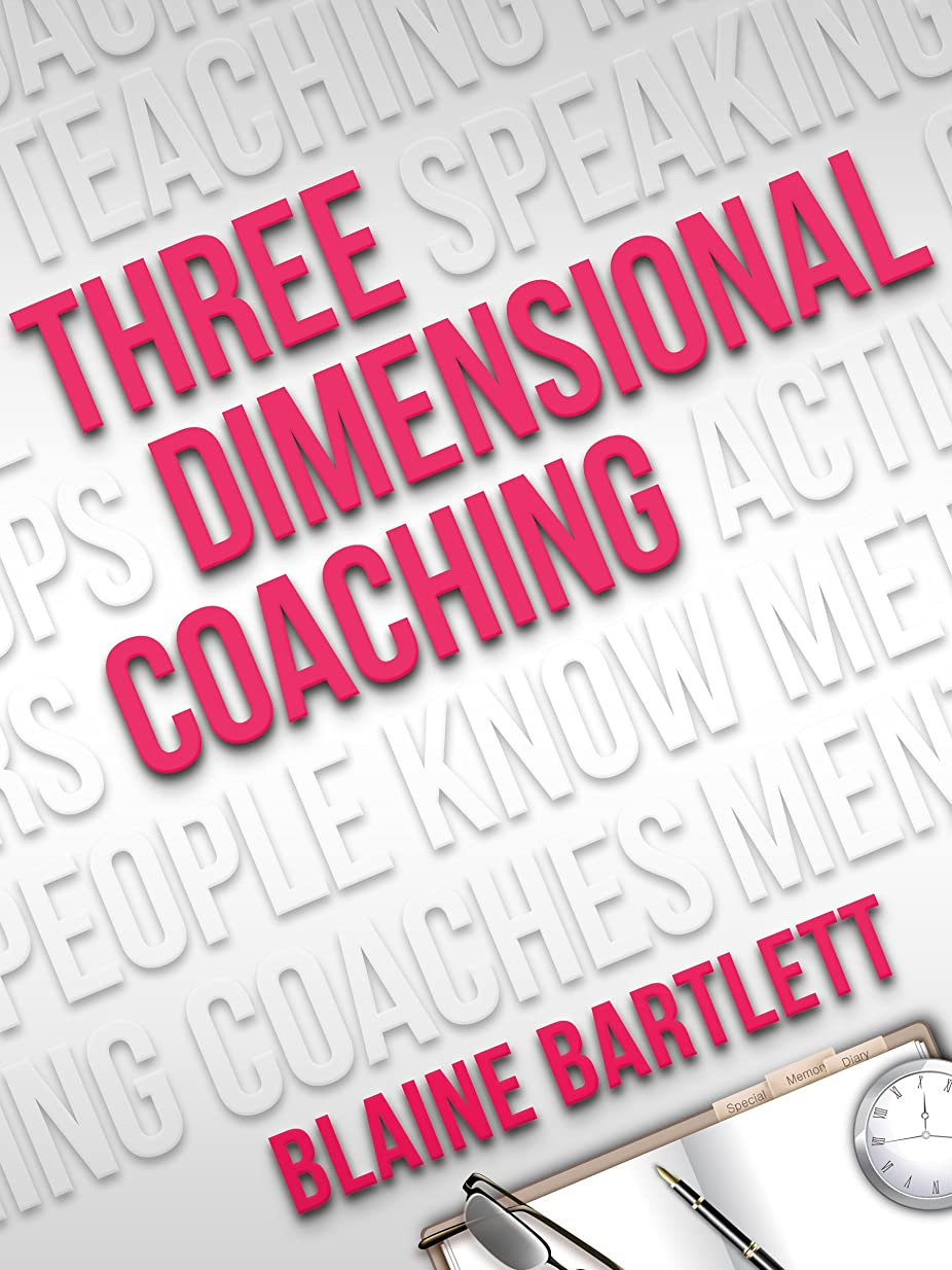 こねる比類のない不十分Three Dimensional Coaching: Moving Passion Into Performance (English Edition)