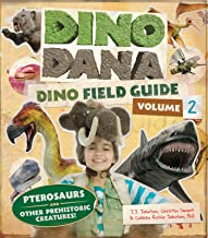 Dino Dana: Dino Field Guide: Pterosaurs and Other Prehistoric Creatures! (Dinosaurs for Kids, Science Book for Kids, Fossi...