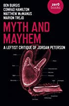 Myth and Mayhem: A Leftist Critique of Jordan Peterson