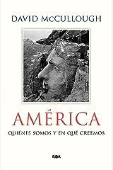 América: Quiénes somos y en qué creemos (ENSAYO Y BIOGRAFÍA) (Spanish Edition) Kindle Edition