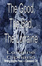 The Good, The Bad, The Lorraine