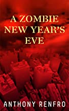 A Zombie New Year's Eve: The Mike Beem Chronicles Volume Six