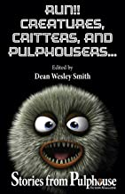 Run!! Creatures, Critters, and Pulphousers...: Stories from Pulphouse Fiction Magazine
