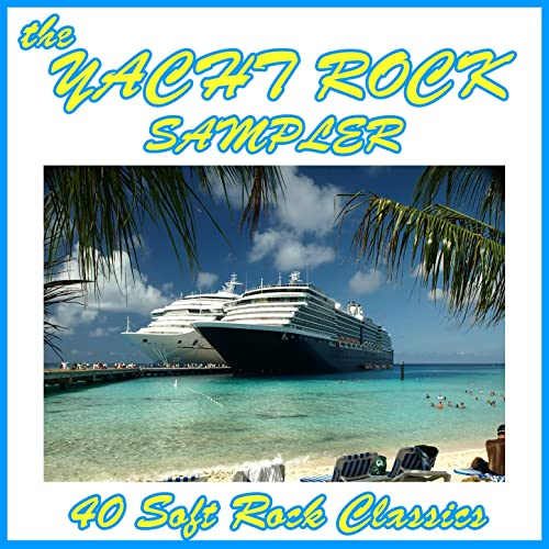 The Yacht Rock Sampler: 40 Soft Rock Classics by Various
