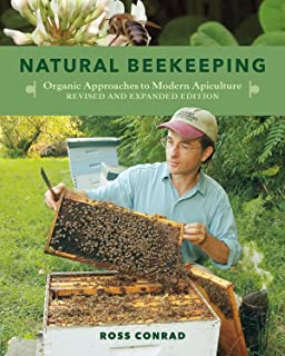 Natural Beekeeping: Organic Approaches to Modern Apiculture 2ed: Organic Approaches to Modern Apiculture, 2nd Edition
