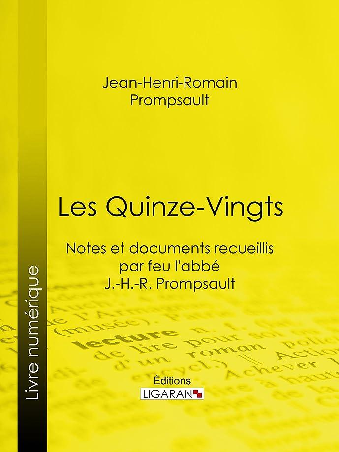 圧縮エレベータープレミアムLes Quinze-Vingts: Notes et documents recueillis par feu l'abbé J.-H.-R. Prompsault (French Edition)