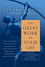 The Great Work of Your Life: A Guide for the Journey to Your True Calling (English Edition)