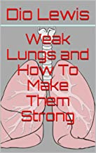 Best weak lungs and how to make them strong Reviews