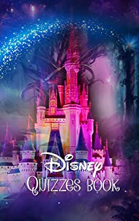 DISNEY QUIZZES BOOK : Over 1000 Questions and Answers, General Questions about Disney World and Detail movies questions