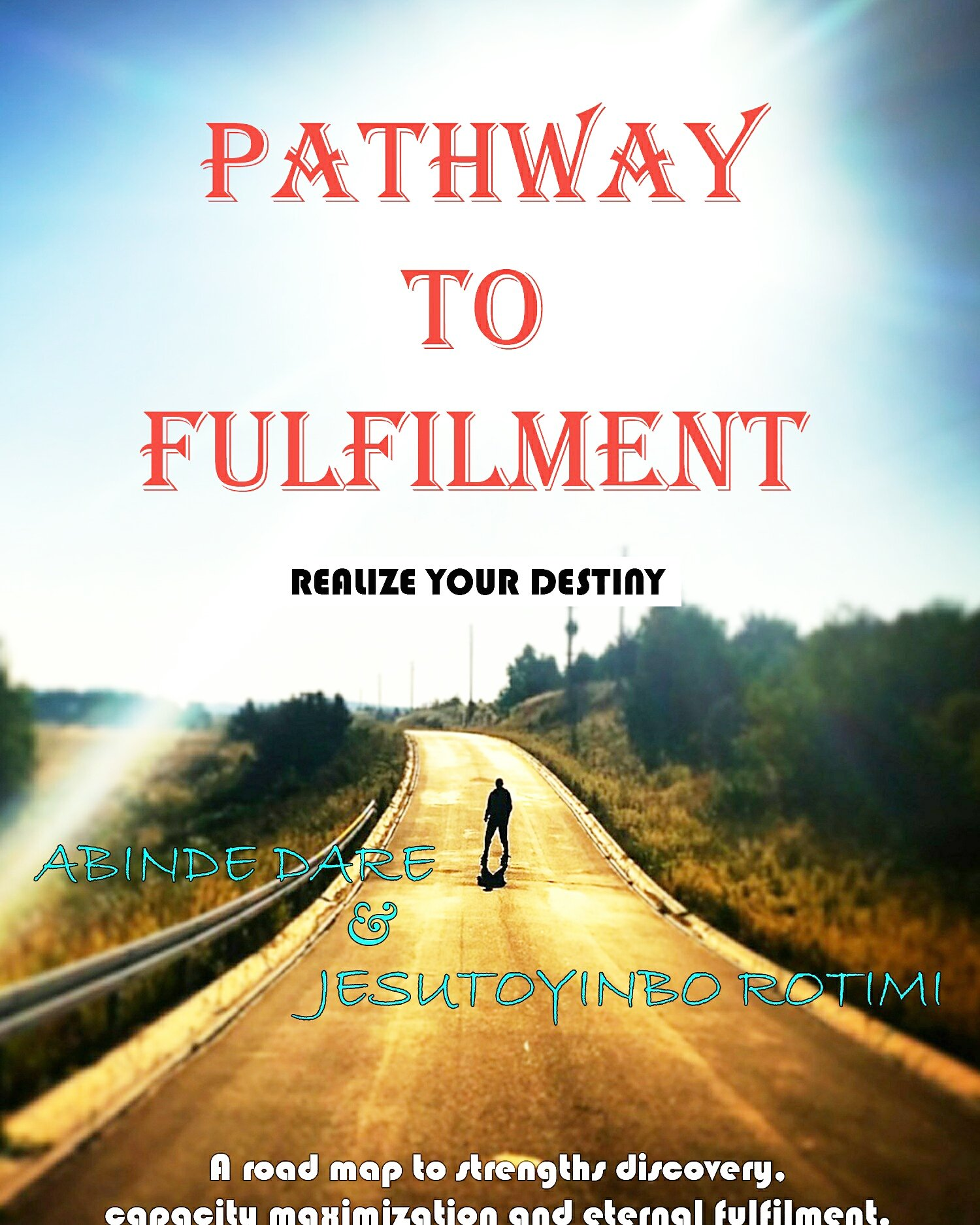 Pathway To Fufillment: Discover your Destiny