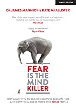 Fear Is The Mind Killer: Why Learning to Learn deserves lesson time - and how to make it work for your pupils