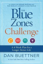 The Blue Zones Challenge: A 4-Week Plan for a Longer, Better Life