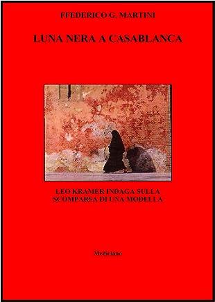 LUNA NERA A CASABLANCA (Leo Kramer investigatore Vol. 1)
