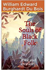 The Souls of Black Folk: Race and ethnicity Kindle Edition