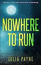 Nowhere to Run: (McCall Junction Romantic Suspense Book 1)