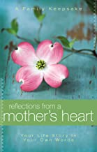Reflections From a Mother's Heart: Your Life Story in Your Own Words: A Family Keepsake