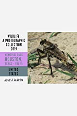 Wildlife: 19 Days in Memorial Park - 2019: A Photographic Collection, Vol. 15 (Wildlife: Memorial Park: Houston Texas) (English Edition) Kindle Ausgabe