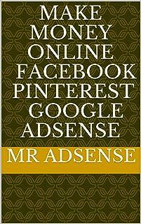 Make Money Online Facebook Pinterest google adsense (English Edition)