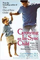 Growing an In-Sync Child: Simple, Fun Activities to Help Every Child Develop, Learn, and Grow Kindle Edition