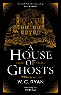 A House of Ghosts: The perfect spooky golden age mystery for dark autumn nights . . .