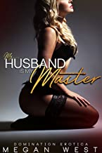 My Husband Is My Master: Domination and Submission Erotica Collection