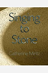 Singing to Stone Kindle Edition