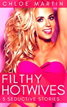 Filthy Hotwives: 5 Seductive Stories