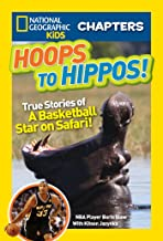 National Geographic Kids Chapters: Hoops to Hippos!: True Stories of a Basketball Star on Safari (NGK Chapters) (English Edition)