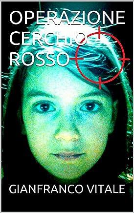 OPERAZIONE CERCHIO ROSSO