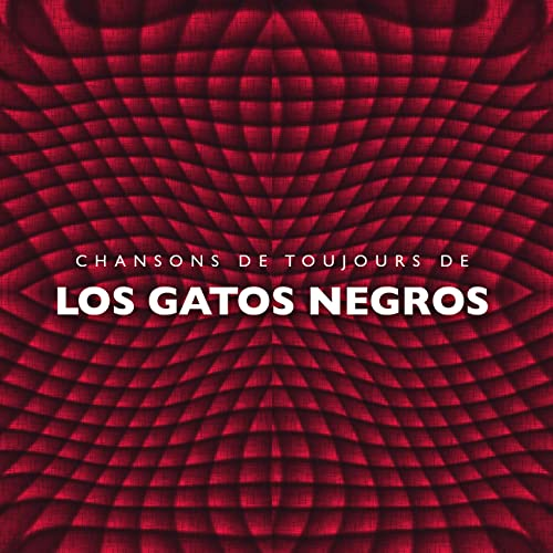 Chansons de toujours de Los Gatos Negros
