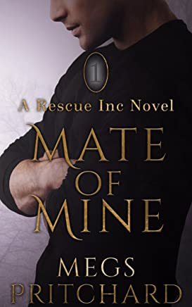 Mate of Mine (Rescue Inc Book 1) (English Edition)