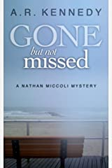 Gone But Not Missed (A Nathan Miccoli Mystery, Book 1) Kindle Edition