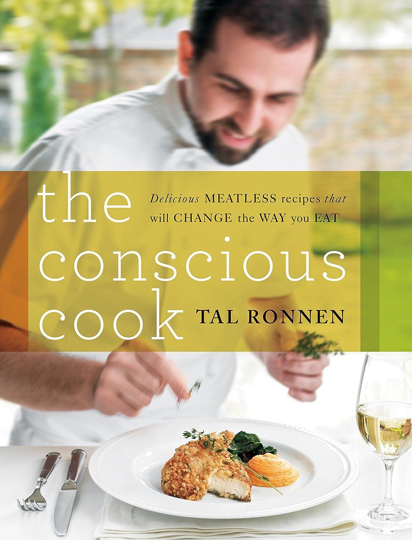 メタリックタヒチ一見The Conscious Cook: Delicious Meatless Recipes That Will Change the Way You Eat (English Edition)