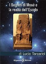 I segreti di Mosè e la realtà dell'Esodo (ENKI - Saggistica) (Italian Edition)