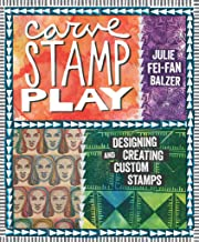 Carve, Stamp, Play: Designing and Creating Custom Stamps (English Edition)