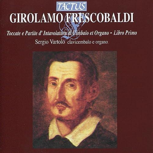 Toccate e Partite d'Intavolatura di Cimbalo et Organo - Libro Primo: Partite sopra Folia