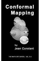 Conformal mapping: Geometry and art (The Math-Art series Book 3) Kindle Edition