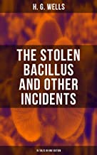 THE STOLEN BACILLUS AND OTHER INCIDENTS - 15 Tales in One Edition