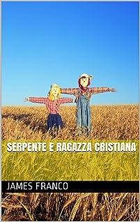 Serpente e ragazza cristiana (Italian Edition)