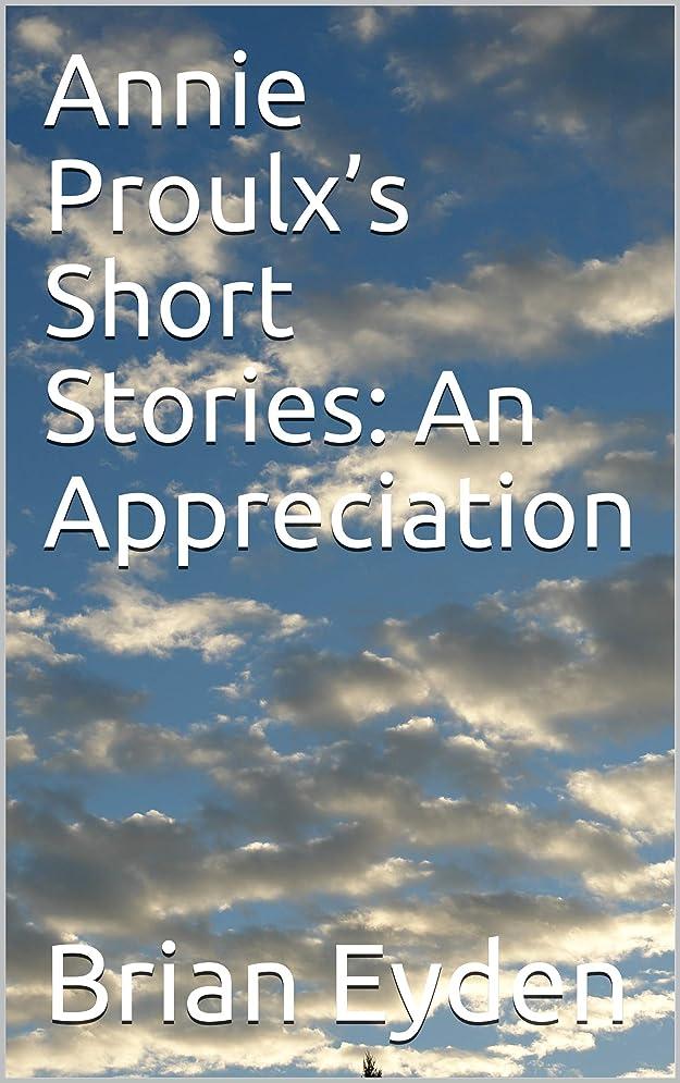 逆説鼓舞するオズワルドAnnie Proulx's Short Stories: An Appreciation (English Edition)