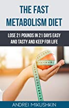 The Fast Metabolism Diet: Lose 21 Pounds in 21 Days Easy and Tasty and Keep for Life.  Lose weight, Weight loss diet, Healthy food, Fast metabolism