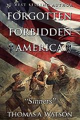 Forgotten Forbidden America: Sinners (VI) Kindle Edition