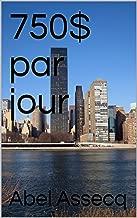 750$ par jour (French Edition)